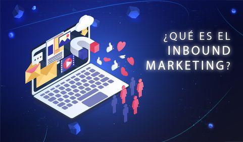 Inbound marketing: qué es y cómo puede beneficiar a su negocio